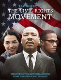 The History of the Civil Rights Movement: The Story of the African American Fight for Justice and Equality