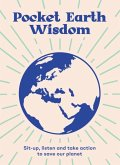 Pocket Earth Wisdom: Sit-Up, Listen and Take Action to Save Our Planet