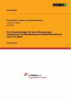 Die Voraussetzungen für eine Haftung wegen unterlassener Veröffentlichung von Insiderinformationen nach § 97 WpHG (eBook, PDF)