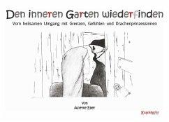 Den inneren Garten wiederfinden - Eßer, Anette