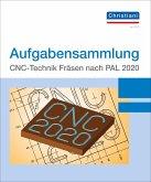 Aufgabensammlung CNC-Technik Fräsen nach PAL 2020
