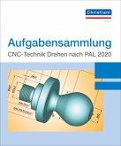 Aufgabensammlung CNC-Technik Drehen nach PAL 2020