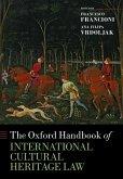 The Oxford Handbook of International Cultural Heritage Law (eBook, ePUB)