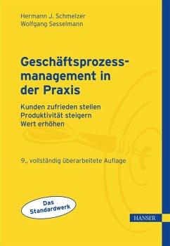 Geschäftsprozessmanagement in der Praxis (eBook, PDF) - Schmelzer, Hermann J.; Sesselmann, Wolfgang