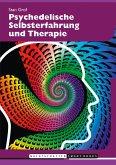 Psychedelische Selbsterfahrung und Therapie (eBook, ePUB)