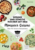 Gesund und günstig kochen mit dem Monsieur Cuisine (eBook, ePUB)