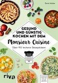 Gesund und günstig kochen mit dem Monsieur Cuisine (eBook, PDF)