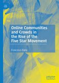 Online Communities and Crowds in the Rise of the Five Star Movement (eBook, PDF)