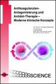 Antikoagulanzien-Antagonisierung und Antidot-Therapie - Moderne klinische Konzepte