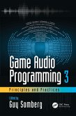 Game Audio Programming 3: Principles and Practices (eBook, PDF)