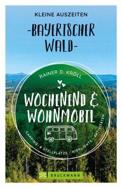 Wochenend und Wohnmobil. Kleine Auszeiten im Bayerischen Wald. (eBook, ePUB) - Kröll, Rainer D.