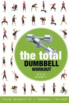 The Total Dumbbell Workout: Trade Secrets of a Personal Trainer - Barrett, Steve