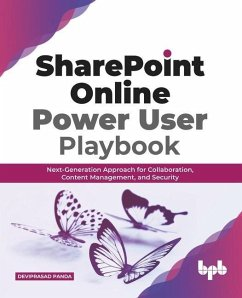 SharePoint Online Power User Playbook: Next-Generation Approach for Collaboration, Content Management, and Security (English Edition) - Panda, Deviprasad