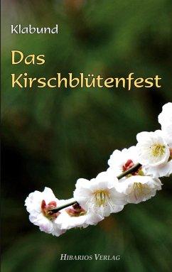 Das Kirschblütenfest - Klabund