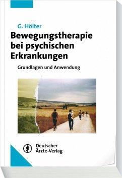 Bewegungstherapie bei psychischen Erkrankungen (eBook, PDF) - Hölter, Gerd