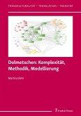 Dolmetschen: Komplexität, Methodik, Modellierung (eBook, PDF)