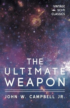 The Ultimate Weapon - Campbell, John W.