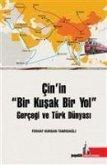 Cinin Bir Kusak Bir Yol Gercegi ve Türk Dünyasi