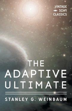 The Adaptive Ultimate - Weinbaum, Stanley G.
