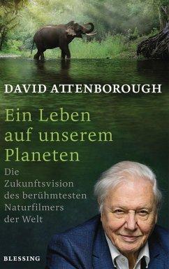 Ein Leben auf unserem Planeten - Attenborough, David