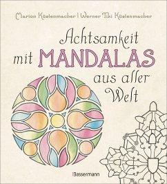 Achtsamkeit mit Mandalas aus aller Welt - Küstenmacher, Marion;Küstenmacher, Werner 'Tiki'