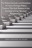 The Determinants and Evolution of Iran's Foreign Policy Toward The Gulf States in the Context of Iran Nuclear Negotiations