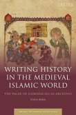 Writing History in the Medieval Islamic World: The Value of Chronicles as Archives