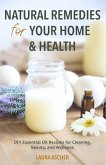Natural Remedies for Your Home & Health