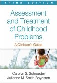 Assessment and Treatment of Childhood Problems, Third Edition: A Clinician's Guide