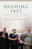 Holding Fast: Resilience and Civic Engagement Among Latino Immigrants