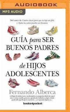 Guía Para Ser Buenos Padres de Hijos Adolescentes (Narración En Castellano) - Castro, Fernando Alberca