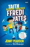 Taith Ryfeddol a Gwyrthiol Ffredi Yates
