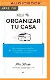 Manual Para Organizar Tu Casa (Narración En Castellano)