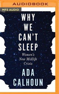 Why We Can't Sleep: Women's New Midlife Crisis - Calhoun, Ada