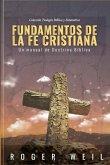 Fundamentos de la Fe Cristiana: Un Manual de Doctrina Biblica