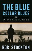 The Blue Collar Blues and Other Stories