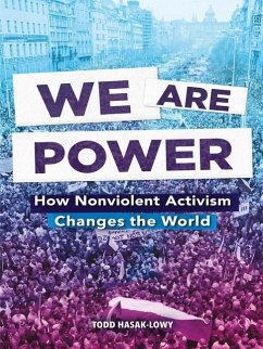 We Are Power: How Nonviolent Activism Changes the World - Hasak-Lowy, Todd