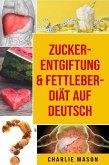 Zucker-Entgiftung & Fettleber-Diät Auf Deutsch (eBook, ePUB)