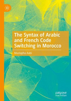 The Syntax of Arabic and French Code Switching in Morocco - Aabi, Mustapha