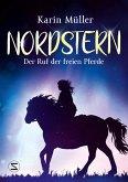 Der Ruf der freien Pferde / Nordstern Bd.1 (eBook, ePUB)