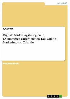 Digitale Marketingstrategien in E-Commerce Unternehmen. Das Online Marketing von Zalando (eBook, PDF)
