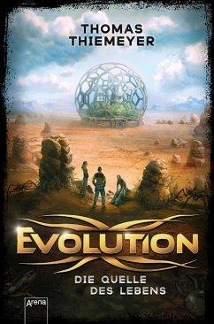 Die Quelle des Lebens / Evolution Bd.3 (Mängelexemplar) - Thiemeyer, Thomas