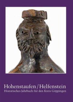 Hohenstaufen/Helfenstein. Historisches Jahrbuch für den Kreis Göppingen / Hohenstaufen/Helfenstein - Lang, Stefan;Boxriker, Hans;Ziegler, Walter
