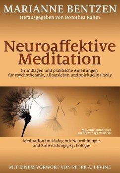 Neuroaffektive Meditation - Bentzen, Marianne