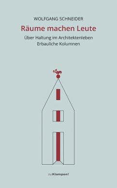 Räume machen Leute - Schneider, Wolfgang