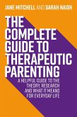 The Complete Guide to Therapeutic Parenting (eBook, ePUB)