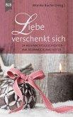 Liebe verschenkt sich (eBook, ePUB)