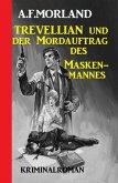 Trevellian und der Mordauftrag des Maskenmannes: Kriminalroman (eBook, ePUB)