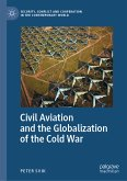 Civil Aviation and the Globalization of the Cold War (eBook, PDF)