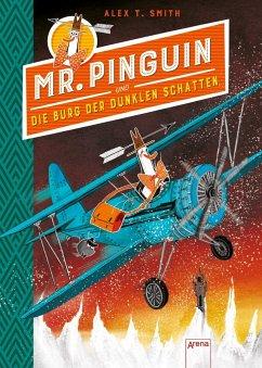Mr. Pinguin und die Burg der dunklen Schatten / Mr. Pinguin Bd.2 (Mängelexemplar) - Smith, Alex T.